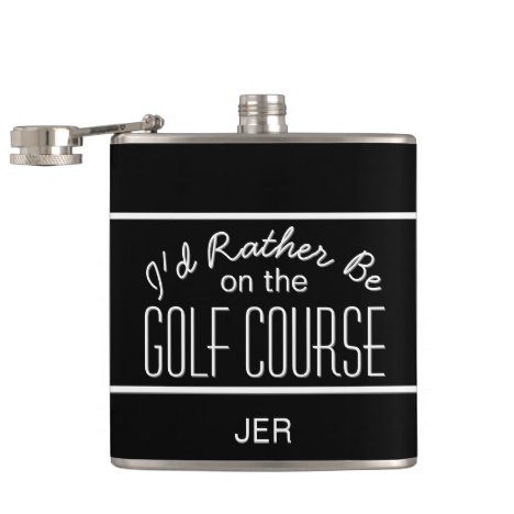 I'd Rather Be on Golf Course Quote Monogrammed Flask