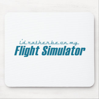 I'd Rather Be on my Flight Simulator Mouse Pad