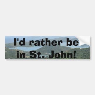 I'd rather be on St. John! Car Bumper Sticker