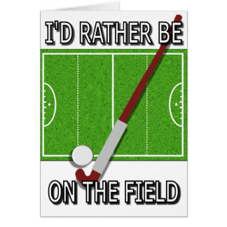 I'd Rather Be on the Field (hockey) 2.png Greeting Cards