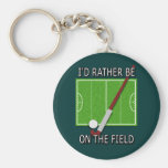 I'd Rather Be on the Field (hockey) Basic Round Button Keychain