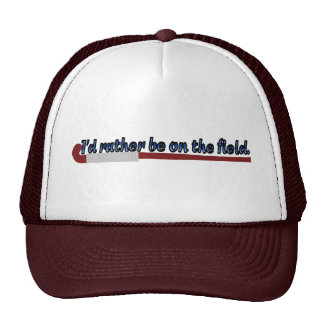I'd Rather Be on the Field (hockey) Cap