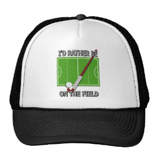 I'd Rather Be on the Field (hockey) Trucker Hat