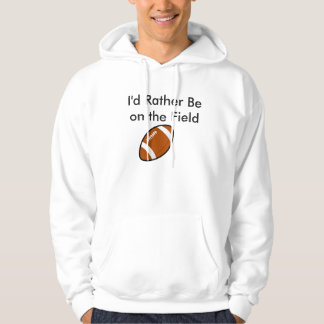 I'd Rather be on the Field Sweatshirt