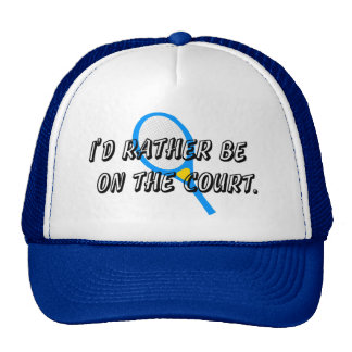 I'd Rather Be on the (Tennis) Court Cap Trucker Hat