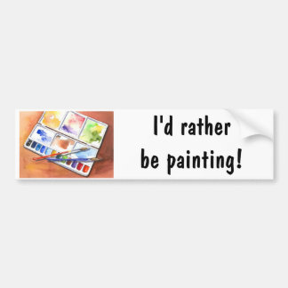 I'd Rather be Painting! Bumper Sticker