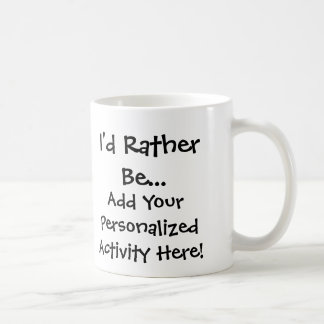 I'd Rather Be...Personalized Mug