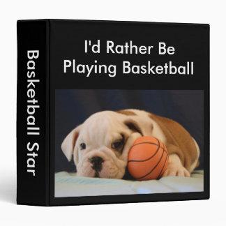 """I'd Rather Be Playing Basketb"" Bulldog Puppy 1.5"" 3 Ring Binder"