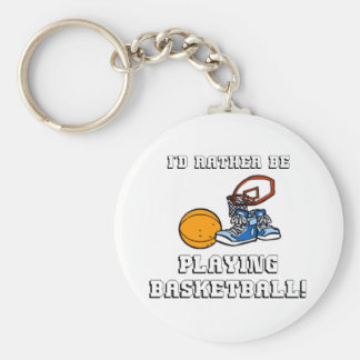 I'd Rather Be Playing Basketball! Keychain