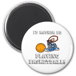 I'd Rather Be Playing Basketball! Magnet