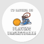 I'd Rather Be Playing Basketball! Stickers