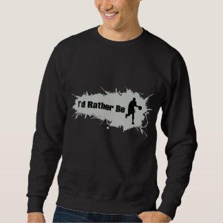 I'd Rather Be Playing Basketball Sweatshirt