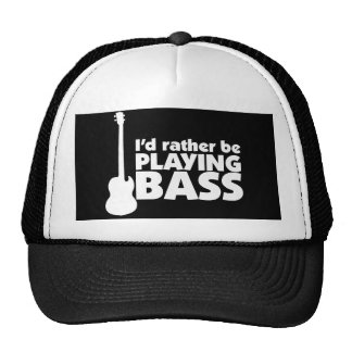 I'D Rather Be Playing Bass Hat