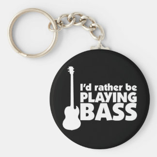 I'D Rather Be Playing Bass Keychain