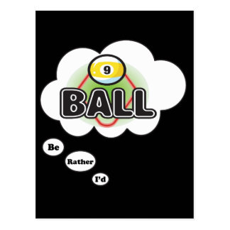 I'd rather be playing Billiards 9 Ball Postcard