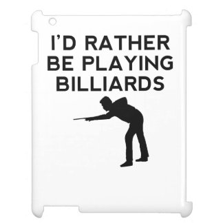 I'd Rather Be Playing Billiards iPad Cover
