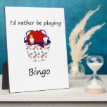 I'd rather be playing bingo (bag) plaque