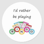 I'd rather be playing bingo classic round sticker