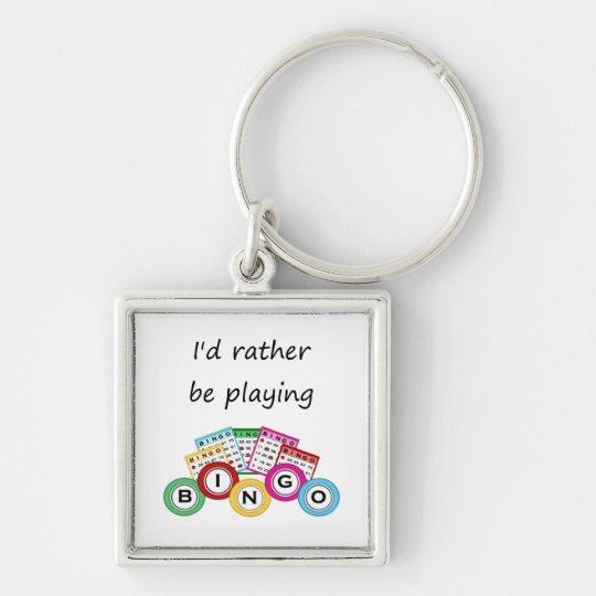 I'd rather be playing bingo keychain