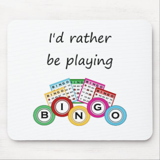 I'd rather be playing bingo mouse pad