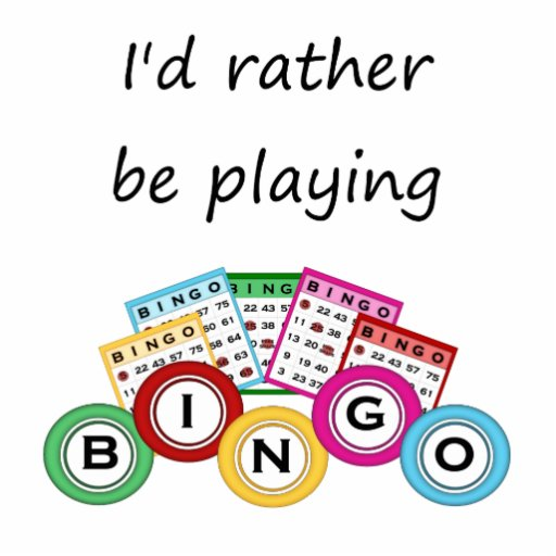 I'd rather be playing bingo standing photo sculpture