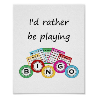 I'd rather be playing bingo posters