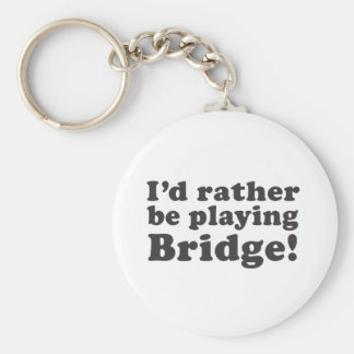 I'd Rather Be Playing Bridge! Keychain
