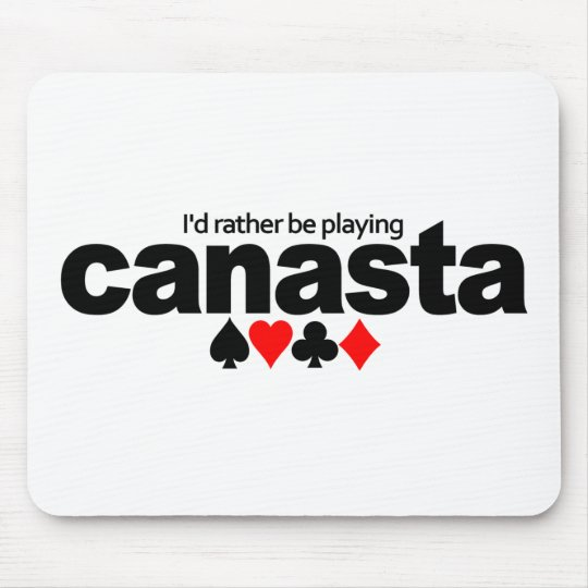 I'd Rather Be Playing Canasta mousepad