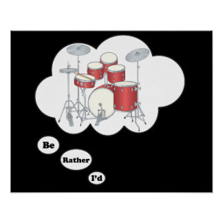 i'd rather be playing Drums 6 Poster