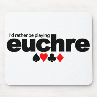I'd Rather Be Playing Euchre mousepad