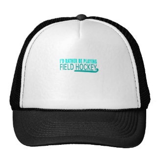 I'd Rather Be Playing Field Hockey Funny Gift Trucker Hat