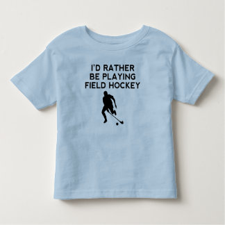 I'd Rather Be Playing Field Hockey Tee Shirts