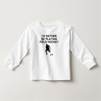 I'd Rather Be Playing Field Hockey Shirt