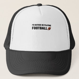 I'd Rather Be Playing Football Trucker Hat