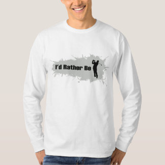 I'd Rather Be Playing Golf T-Shirt