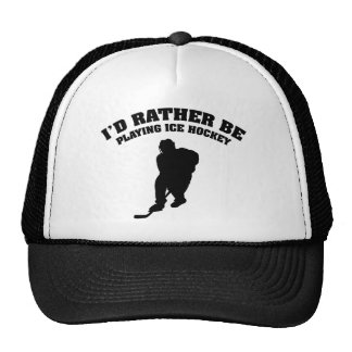 I'd Rather Be Playing Ice Hockey Trucker Hat
