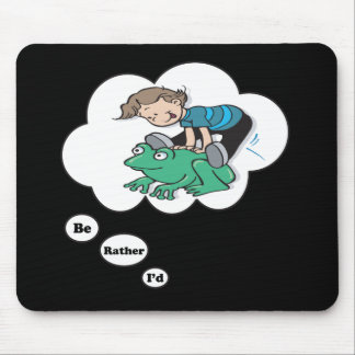 I'd rather be playing Leap Frog 2 Mouse Pad