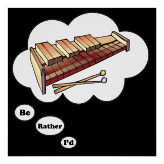 i'd rather be playing Marimba 2 Poster