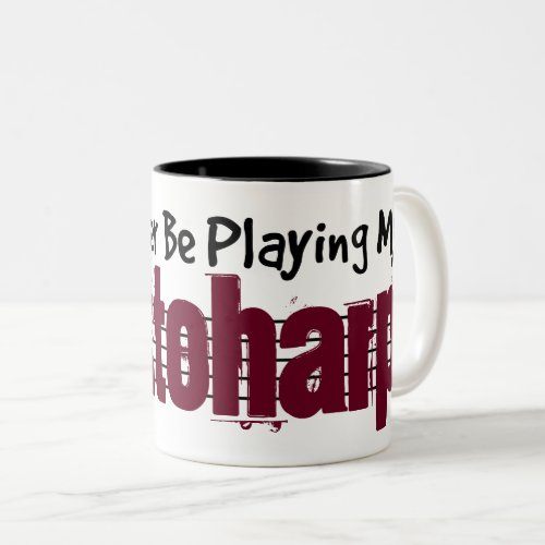 I'd Rather Be Playing My Autoharp Two-Tone Coffee Mug