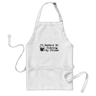 I'd Rather Be Playing My Drums Adult Apron