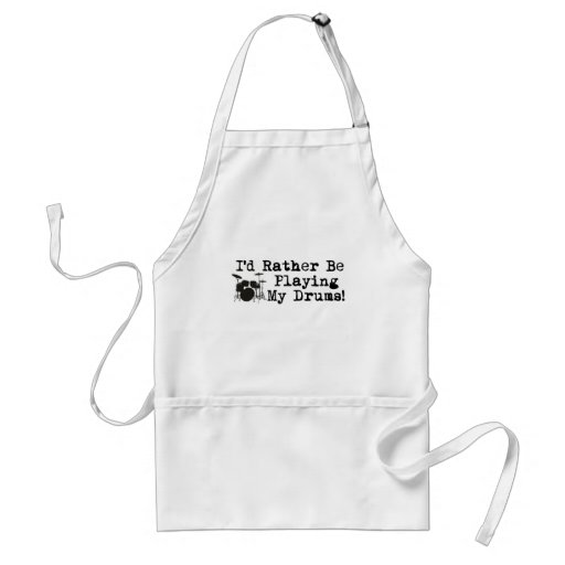 I'd Rather Be Playing My Drums Aprons