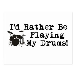 I'd Rather Be Playing My Drums Postcard