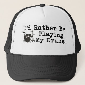 I'd Rather Be Playing My Drums Trucker Hat