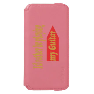 I'd Rather Be Playing My Guitar iPhone 6/6s Wallet Case
