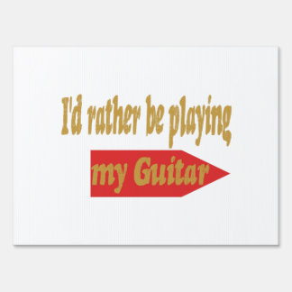 I'd Rather Be Playing My Guitar Sign