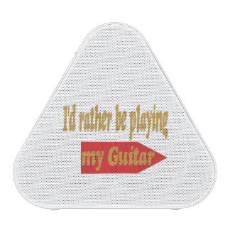 I'd Rather Be Playing My Guitar Speaker