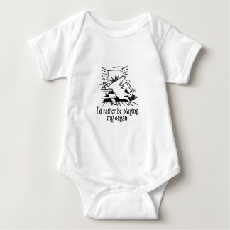 I'd rather be playing my organ! baby bodysuit