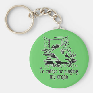 I'd rather be playing my organ! basic round button keychain