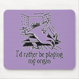 I'd rather be playing my organ mousepad - purple