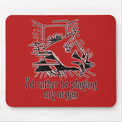 I'd rather be playing my organ mousepad - red